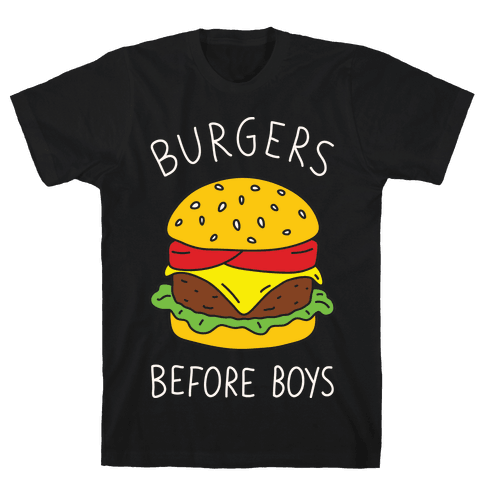 Burgers Before Boys Mens T-Shirt