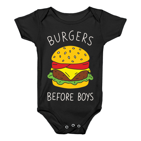Burgers Before Boys Baby Onesy