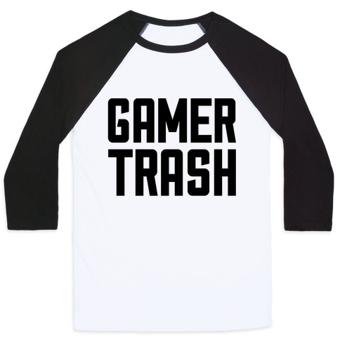 Gamer Trash Baseball Tee