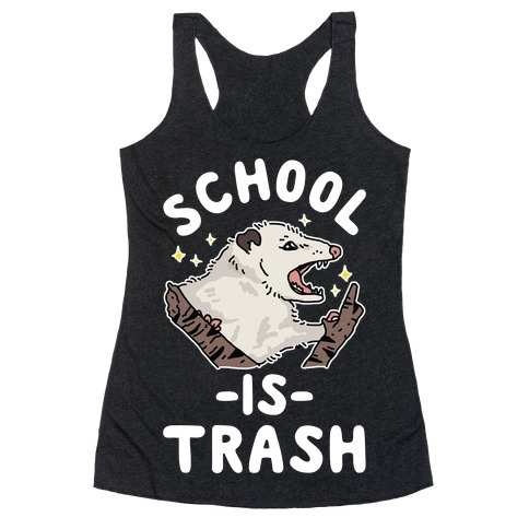 School Is Trash Opossum Racerback Tank Top