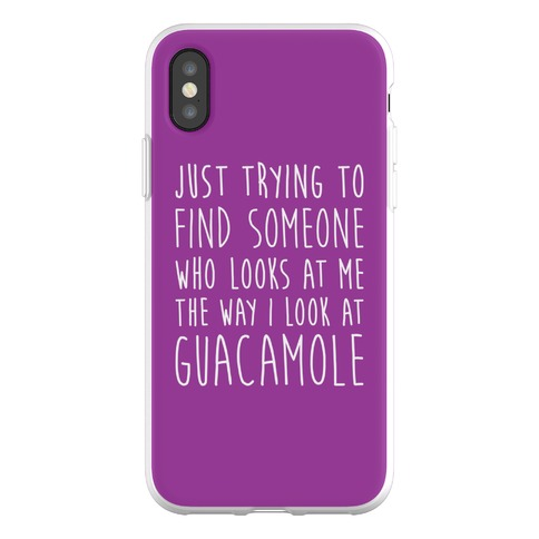 The Way I Look At Guacamole Phone Flexi-Case