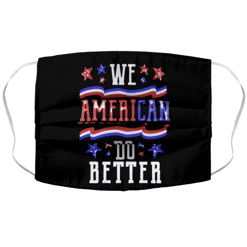 We AmeriCAN Do Better Accordion Face Mask