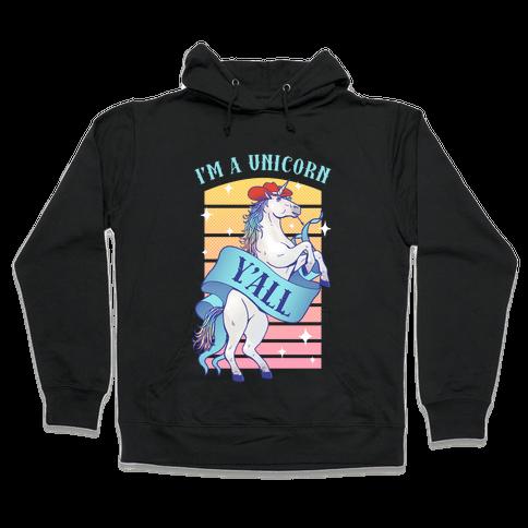 I'm a Unicorn Y'all Hooded Sweatshirt