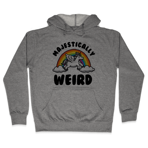 Majestically Weird Hooded Sweatshirt