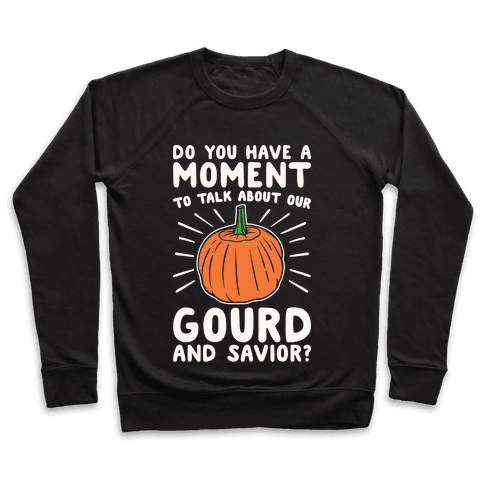 Do You Have A Moment To Talk About Our Gourd and Savior White Print Pullover