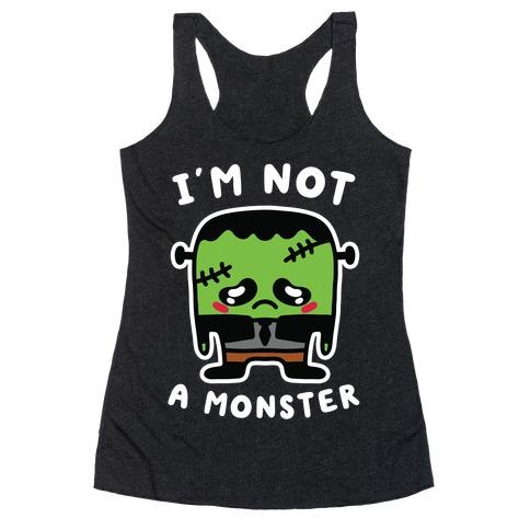 I'm Not a Monster Racerback Tank Top