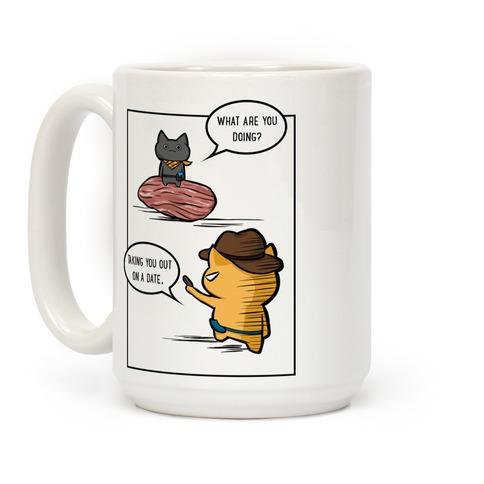 Taking You Out Coffee Mug
