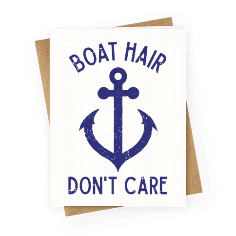 Boat hair don't care Greeting Card