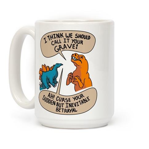Curse Your Sudden but Inevitable Betrayal! Coffee Mug