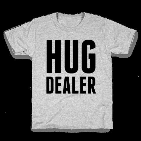 Hug Dealer Kids T-Shirt