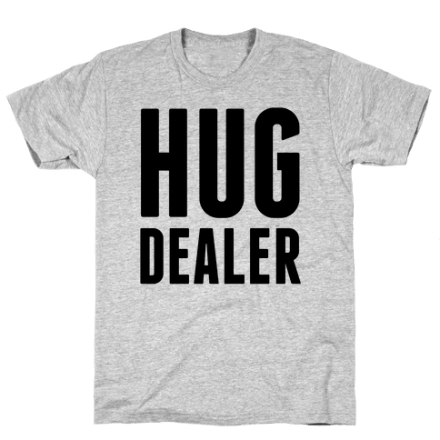 Hug Dealer Mens T-Shirt
