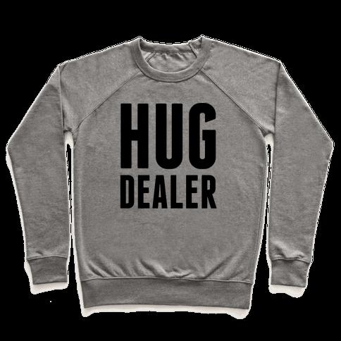 Hug Dealer Pullover