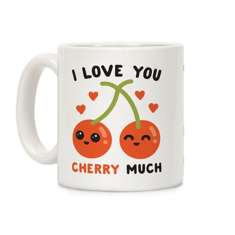 I Love You Cherry Much Coffee Mug