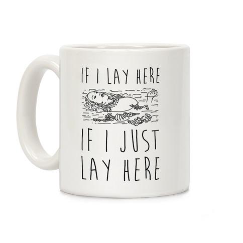 If I Lay Here If I Just Lay Here Ophelia Coffee Mug