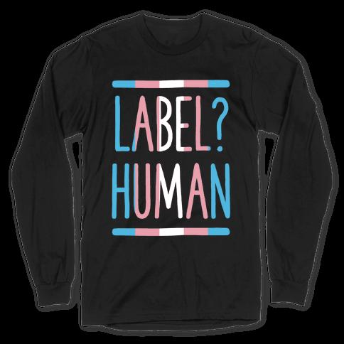 Label? Human Trans Pride Long Sleeve T-Shirt