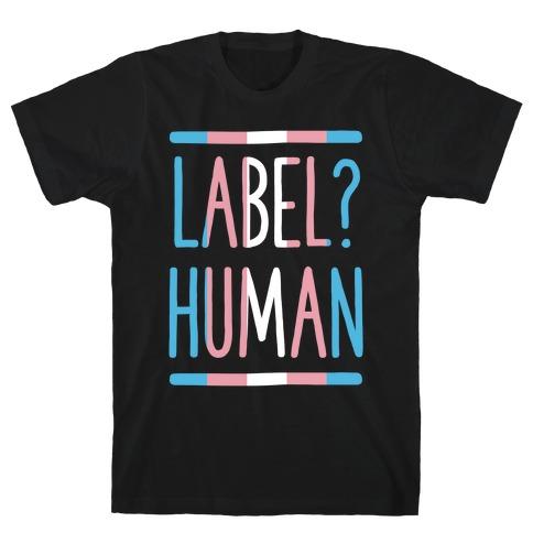Label? Human Trans Pride T-Shirt
