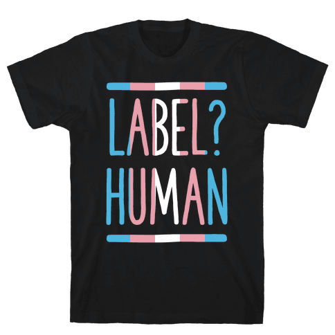 Label? Human Trans Pride Mens/Unisex T-Shirt