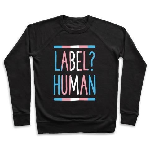 Label? Human Trans Pride Pullover