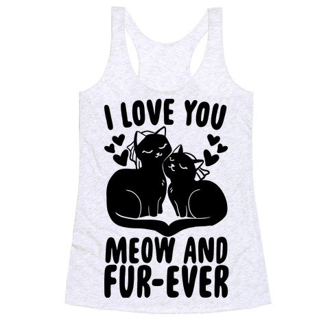 I Love You Meow and Furever - 2 Brides Racerback Tank Top