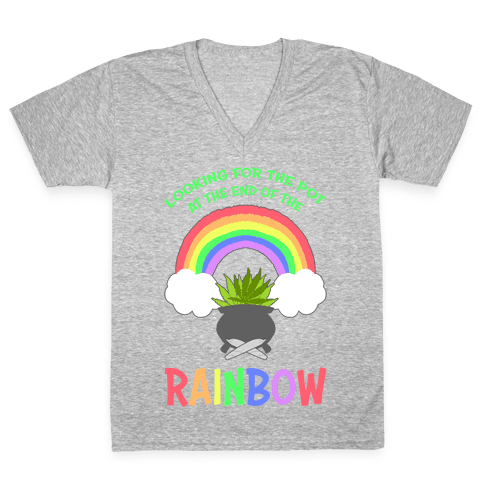 Looking For Pot At The End Of The Rainbow V-Neck Tee Shirt