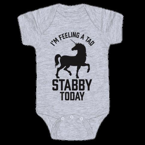 I'm Feeling a Tad Stabby Today Baby Onesy