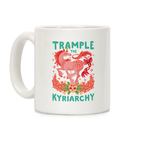 Trample the Kyriarchy Coffee Mug