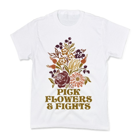 Pick Flowers & Fights Kids T-Shirt