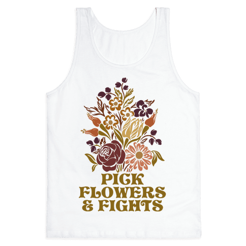 Pick Flowers & Fights Tank Top