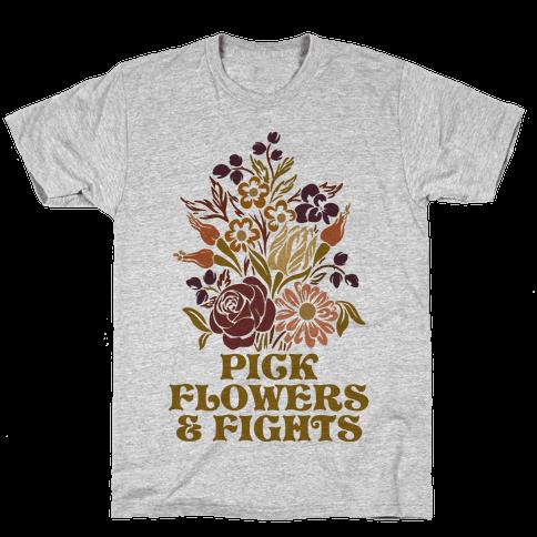 Pick Flowers & Fights Mens/Unisex T-Shirt