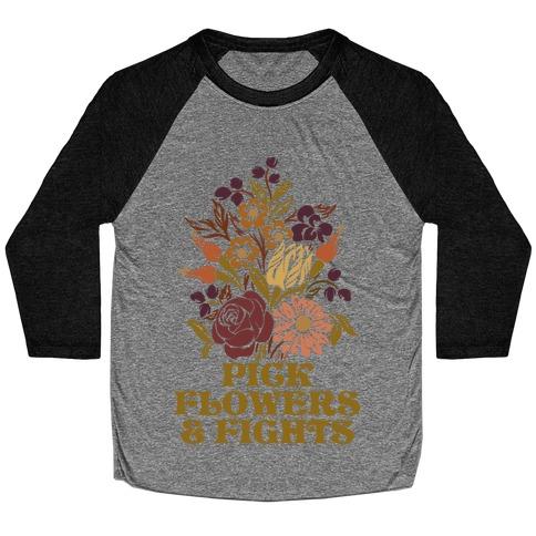 Pick Flowers & Fights Baseball Tee