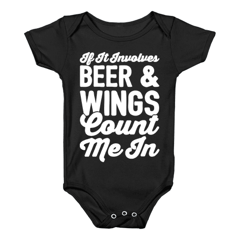 If It Involves Beer and Wings Count Me In White Font Baby Onesy