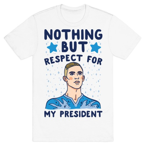 Nothing But Respect For My President Adam Rippon Parody T-Shirt