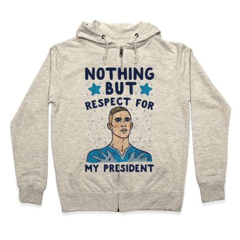 Nothing But Respect For My President Adam Rippon Parody Zip Hoodie