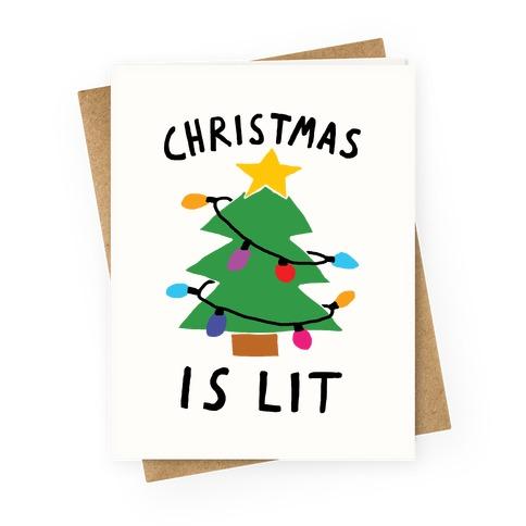 Christmas Is Lit  Greeting Card
