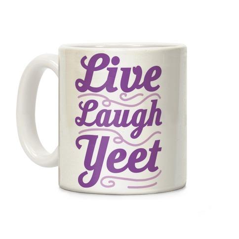 Live Laugh Yeet Coffee Mug