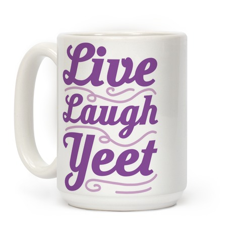Live Laugh Yeet Coffee Mug