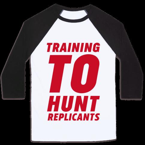 Training To Hunt Replicants Baseball Tee