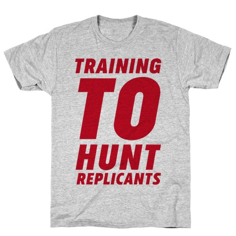 Training To Hunt Replicants Mens T-Shirt