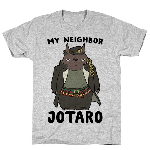 My Neighbor Jotaro T-Shirt