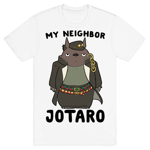 My Neighbor Jotaro Mens T-Shirt
