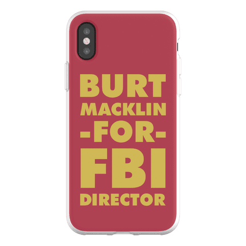 Burt Macklin for FBI Director Phone Flexi-Case