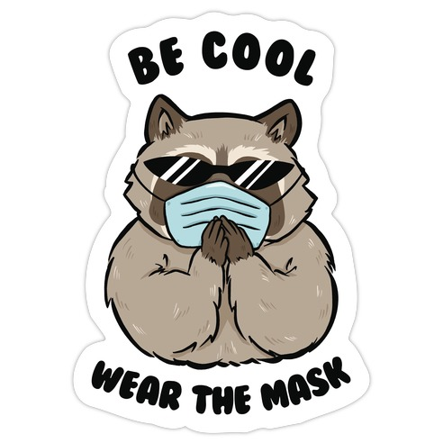 Be Cool Wear the Mask Die Cut Sticker