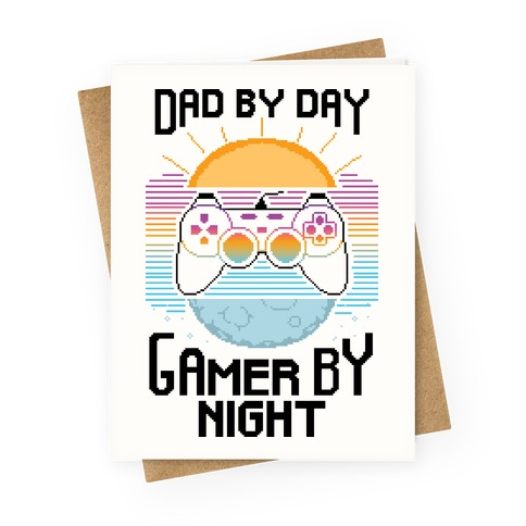Dad By Day, Gamer By Night Greeting Card