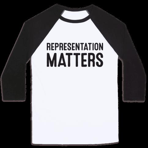 Representation Matters Baseball Tee