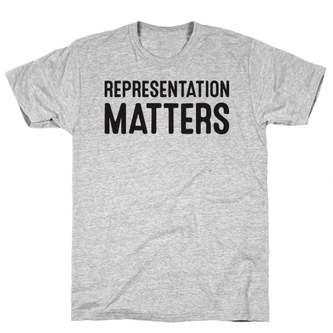Representation Matters Mens T-Shirt