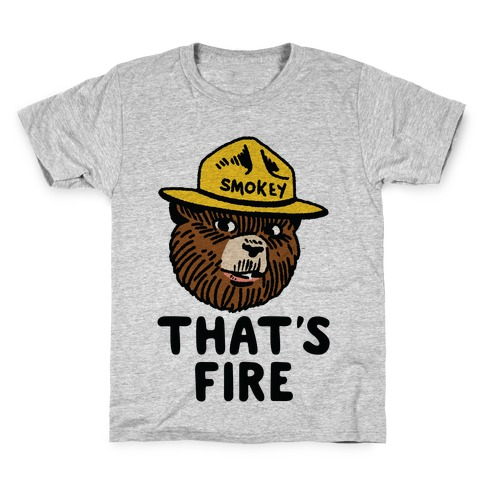 That's Fire Smokey The Bear Kids T-Shirt