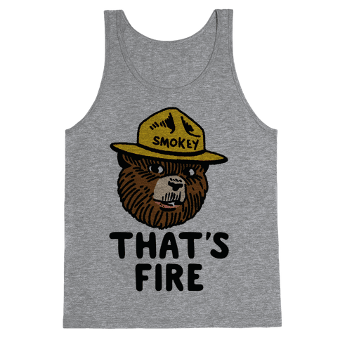 That's Fire Smokey The Bear Tank Top