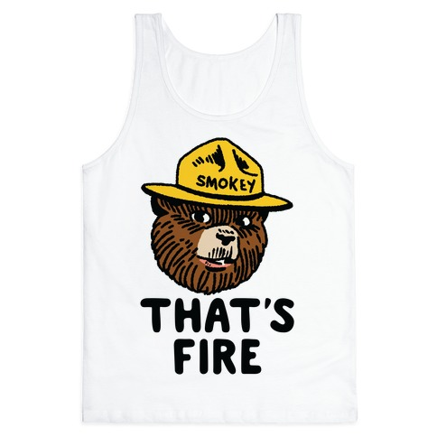 That's Fire Smokey The Bear Tank Top