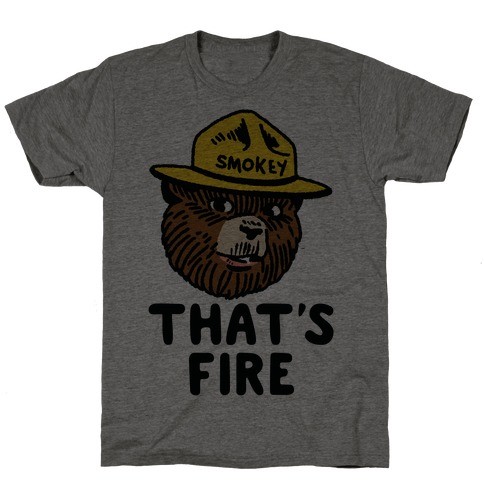 That's Fire Smokey The Bear T-Shirt