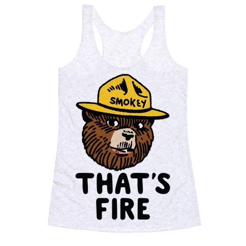 That's Fire Smokey The Bear Racerback Tank Top